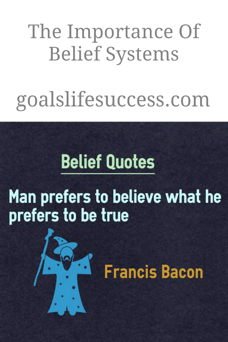 The Importance Of Belief Systems