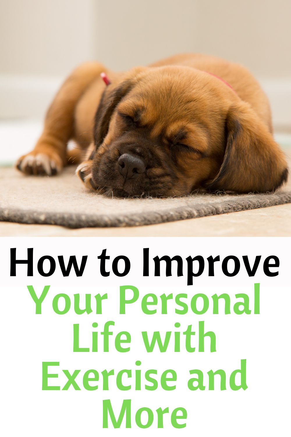 How to Improve Your Personal Life with Exercise and More